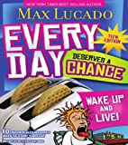 Every Day Deserves a Chance, Max Lucado, 1400310776