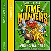 Viking Raiders: Time Hunters, Book 3 | Chris Blake