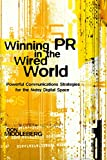 Winning PR in the Wired World: Powerful Communications Strategies for the Noisy Digital Space (Mcgraw-Hill Briefcase Book)