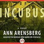 Incubus: A Novel | Ann Arensberg