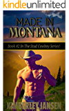 Made In Montana: #2 In The Stud Cowboy Sweet & Spicy Romance Series. (The Stud Cowboy Romance Series)