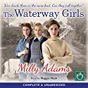 The Waterway Girls Audiobook by Milly Adams Narrated by Maggie Mash