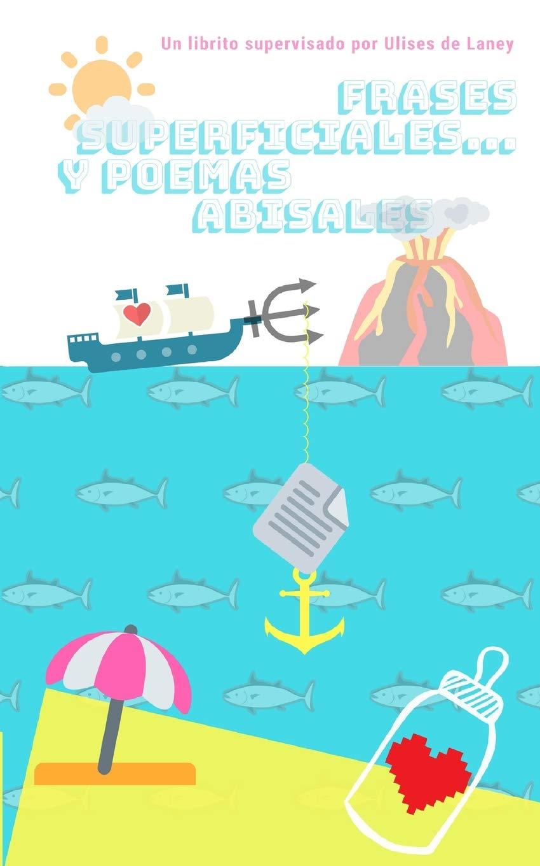Frases Superficiales Y Poemas Abisales Spanish Edition