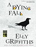 A Dying Fall (Ruth Galloway Mystery) (Ruth Galloway Mysteries)