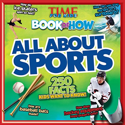All About Sports (TIME For Kids Book of HOW) (Best Basketball Players Of All Time)