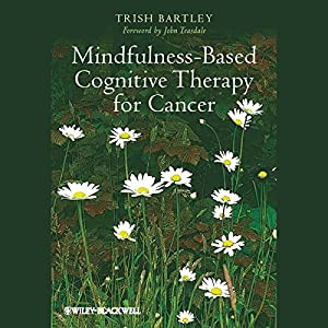 Mindfulness-Based Cognitive Therapy for Cancer Audiobook