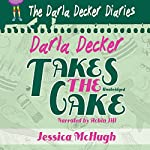 Darla Decker Takes the Cake: Darla Decker Diaries, Book 2 | Jessica McHugh
