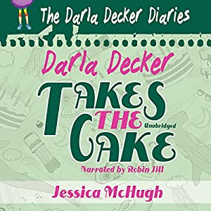 Darla Decker Takes the Cake Audiobook