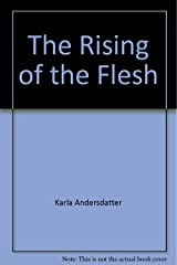 The rising of the flesh