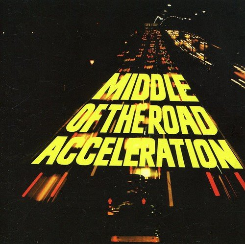 CD : Middle of the Road - Acceleration (Bonus Tracks)
