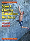 Sport Climbs in the Canadian Rockies: Sixth Edition_Updated . . . AGAIN!
