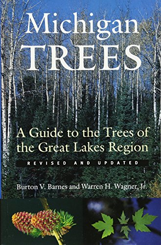 Michigan Trees, Revised and Updated: A Guide to the Trees of the Great Lakes ()