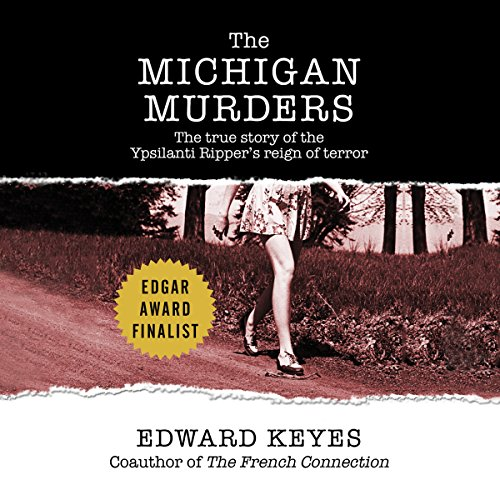 The Michigan Murders: The True Story of the Ypsilanti Ripper's Reign of Terror Audiobook [Free Download by Trial] thumbnail