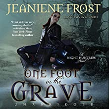 One Foot in the Grave: Night Huntress, Book 2 | Livre audio Auteur(s) : Jeaniene Frost Narrateur(s) : Tavia Gilbert