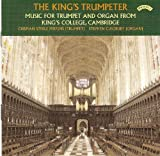 The King's Trumpeter - Music for Trumpet & Organ from King's College, Cambridg