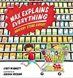 img - for Max Explains Everything: Grocery Store Expert book / textbook / text book