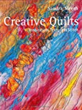 Creative Quilts: Inspiration, Texture & Stitch