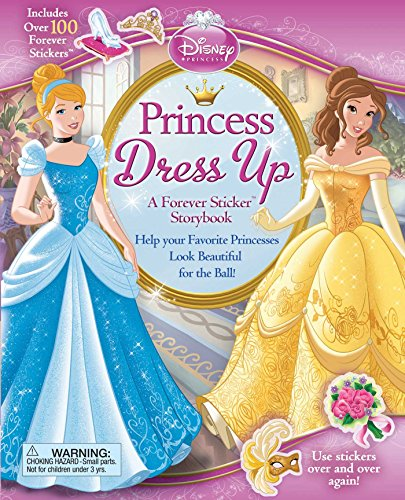Disney Princess: Princess Dress Up: A Forever Sticker (Disney Princess Story Reader)