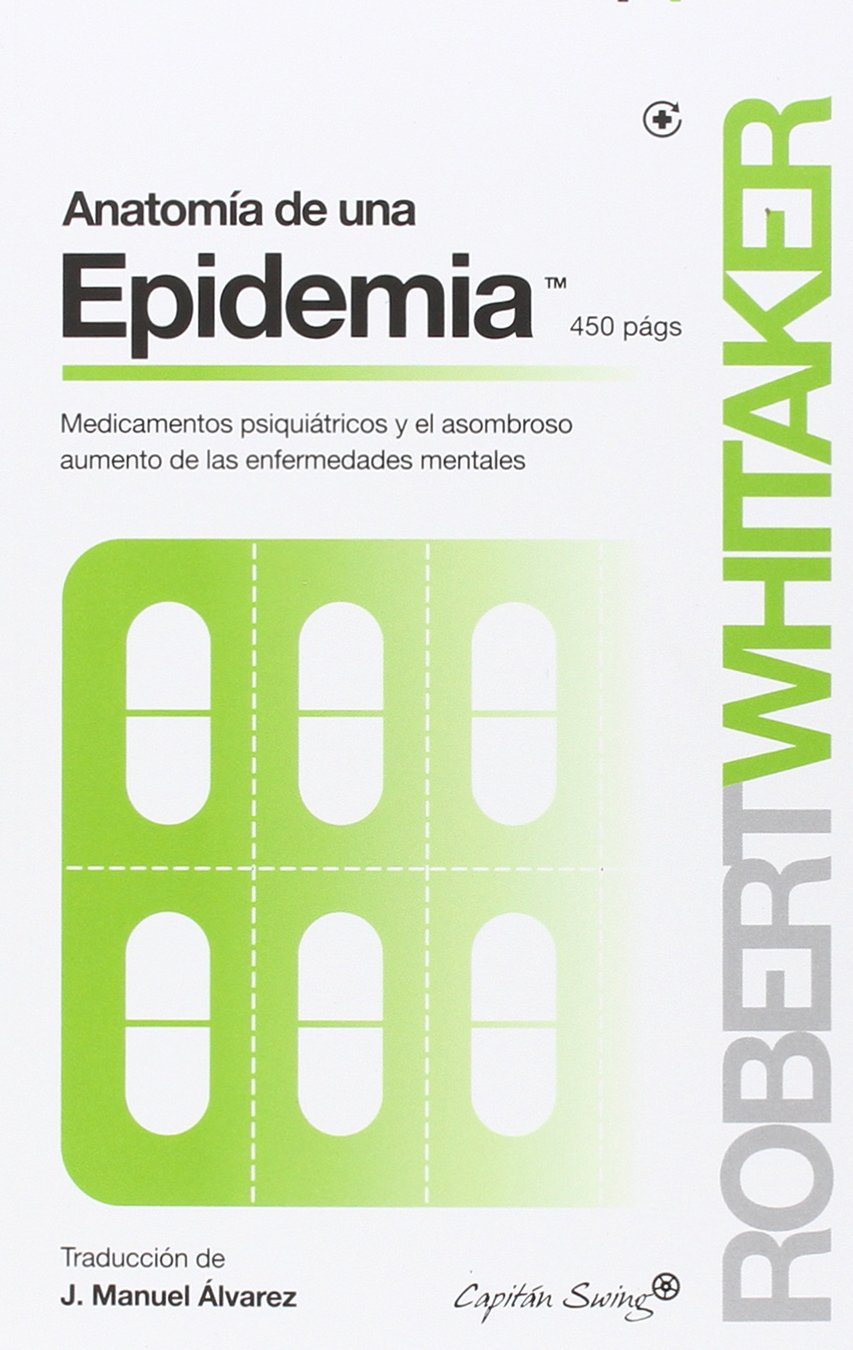 Anatomía De Una Epidemia: Amazon.es: Robert Whitaker: Libros