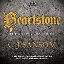 Shardlake: Heartstone: BBC Radio 4 full-cast dramatisation Audiobook by C J Sansom Narrated by To Be Announced