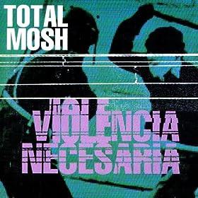 Amazon.com: Violencia Necesaria: Total Mosh: MP3 Downloads