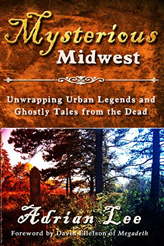 (Mysterious Midwest: Unwrapping Urban Legends and Ghostly Tales from the)
