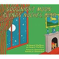 Goodnight Moon/Buenas noches, Luna: Bilingual Spanish-English Children's Book