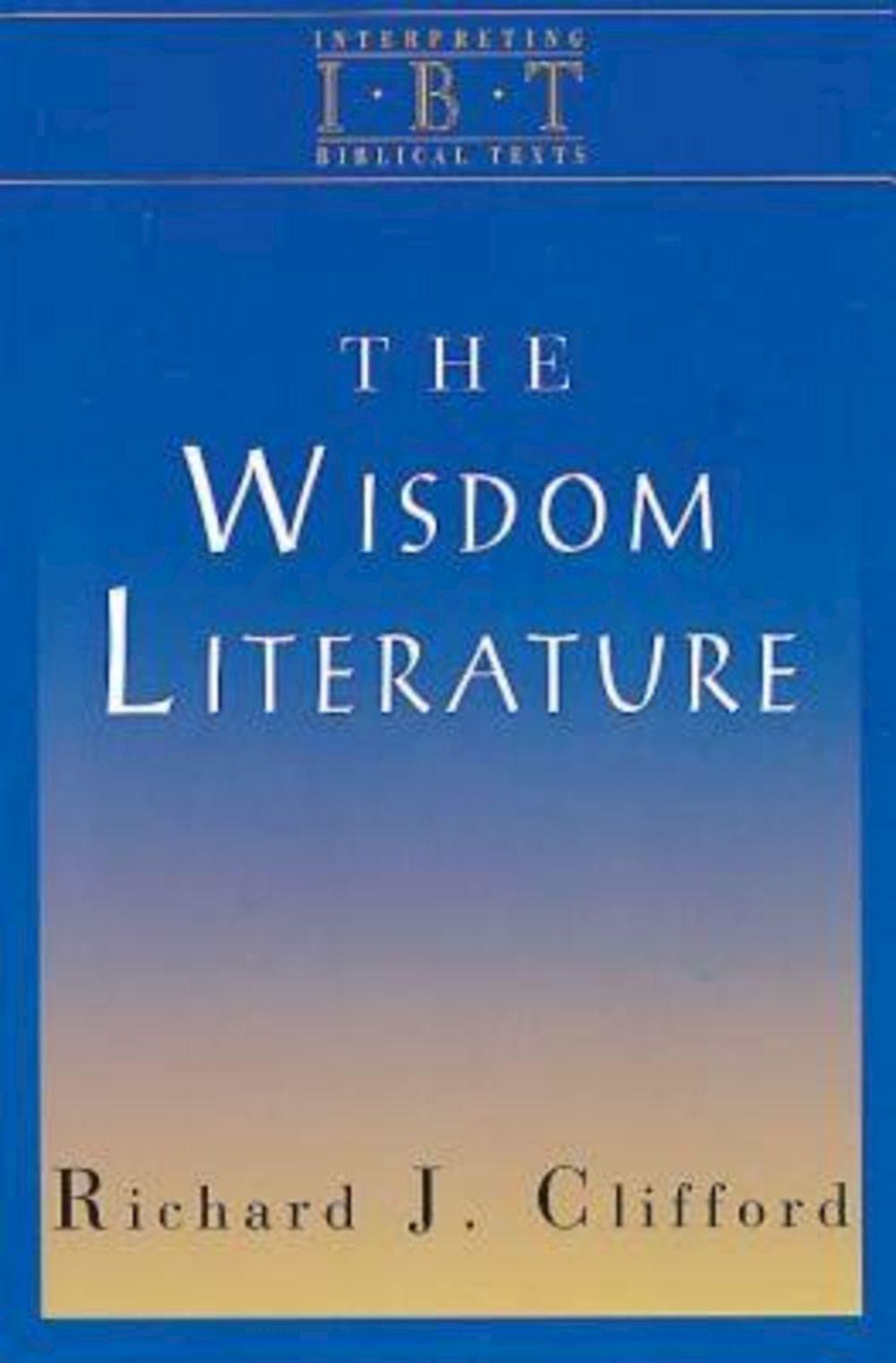 Literature craft and voice 2nd edition - The Wisdom Literature Interpreting Biblical Texts Series Richard J Clifford 9780687008469 Amazon Com Books