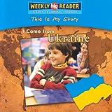 I Come from Ukraine, Valerie J. Weber, 0836872452