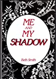 Me and My Shadow, Beth Smith, 0533088763