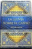 img - for La lluvia sobre el Caspio book / textbook / text book