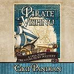 Pirate Vishnu: A Jaya Jones Treasure Hunt Mystery, Book 2 | Gigi Pandian