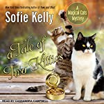 A Tale of Two Kitties: Magical Cats, Book 9 | Sofie Kelly