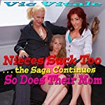 Nieces Suck Too, the Saga Continues: So Does Their Mom   Vic Vitale