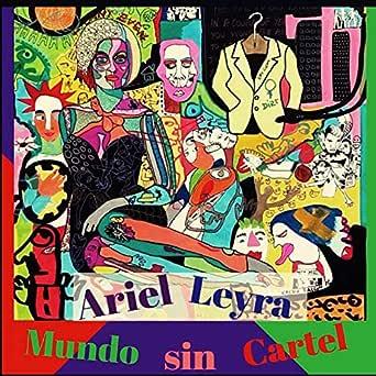 Mundo Sin Cartel de Ariel Leyra en Amazon Music - Amazon.es