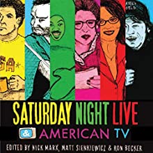 Saturday Night Live and American TV Audiobook by Ron Becker, Nick Marx, Matt Sienkiewicz Narrated by Jim Tedder