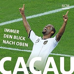 Cacau: Immer den Blick nach oben Hörbuch