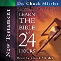 Learn the Bible in 24 Hours: New Testament Audiobook by Chuck Missler Narrated by Chuck Missler