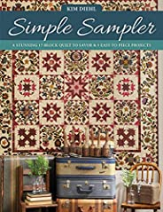 Simple Sampler: A Stunning 17-Block Quilt to Savor & 5 Easy-to-Piece Proj