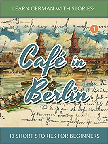 photo relating to High Interest Low Reading Level Short Stories Printable named Find out German With Reviews: Café within Berlin - 10 Quick Reports