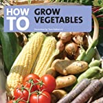 How to Grow Vegetables | Tom Petherick