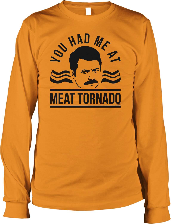 You Had Me At Meat Tornado S Shirt