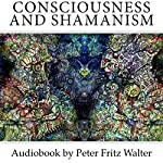 Consciousness and Shamanism: Cognitive Experiences in the Ayahuasca Trance and Theories of their Causation | Peter Fritz Walter