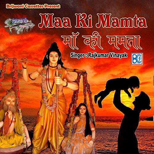 Amazon.com: Maa Ki Mamta: Rajkumar Vinayak: MP3 Downloads