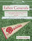 Fallen Generals: The History of the New Jersey Generals, the USFL s Glamour Team (1983-1986)