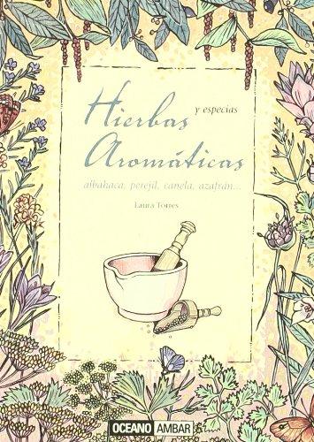 Download Hierbas aromaticas y especias (Salud Y Vida Natural) (Spanish Edition) pdf