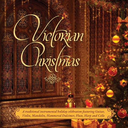 - Victorian Christmas: A Traditional Victorian Instrumental Holiday Cele