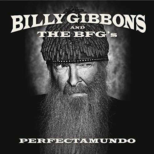 Billy Gibbons And The BFG's - Perfectamundo (2015) [FLAC] Download