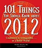 101 Things You Should Know about 2012, Peter Archer and Mark Heley, 1440511136