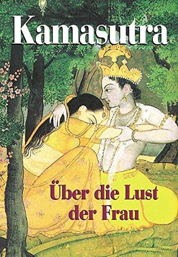 Kamasutra über die Lust der Frau